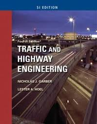 Traffic & Highway Engineering - SI Version 4th edition   Rent ...