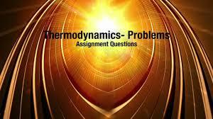 thermodynamics assignment problems  thermodynamics assignment problems