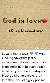 Picture Quotes Creator Adorable God Is Love Quotes Creator Love Is The Answer 💙 💙 Amen God