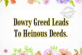 anti dowry slogans dowry greed leads