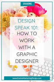 How To Speak Designer Design Speak 101 How To Work With A Graphic Designer
