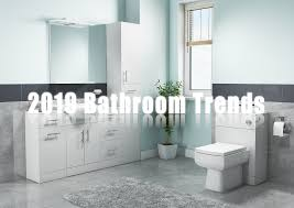 Bathroom Designs Uk 2019 The 2019 Bathroom Trends To Look Out For Cassellie