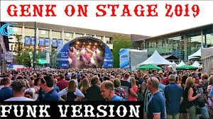 GENK ON STAGE 2019 (FUNK VERSION) Free Music festival in Genk Belgium 2019  - YouTube