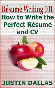 Resume Writing 101 How To Write The Perfect Resume And Cv Ebook Von