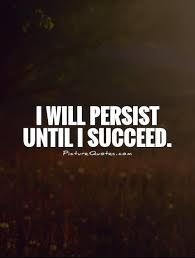 Persistence Quotes Cool I Will Persist Until I Succeed Picture Quotes