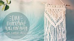 Macrame Wall Hanging Create A Macramac Wall Hanging Using 5 Easy Knots Peggy Dean