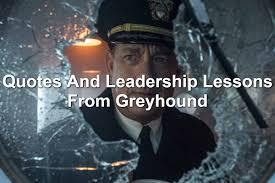Favorite quotes from tom hanks. Quotes And Leadership Lessons From Tom Hank S Greyhound Joseph Lalonde