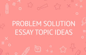 how to write an exemplary exemplification essay tips samples problem solution essay topic ideas