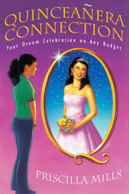 Quinceanera Connection: Your Dream Celebration On Any Budget: Priscilla  Mills, Nancy Bryan Ph.D, Ignacio Gomez: 9780976304227: Amazon.com: Books
