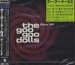 The Goo <b>Goo Dolls</b>* - <b>Dizzy</b> EP (1999, CD)   Discogs