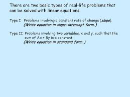 write equation in standard form there are two basic types of real life problems that can be solved with linear