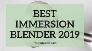 Hand Blender Comparison Chart 7 Best Immersion Blenders For Almost Any Task 2019 Edition