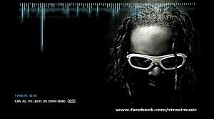 Turn In The Lights Remix T Pain Ft Ne Yo Turn All The Lights On Straxi Remix