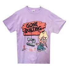 Gone Quilting T-Shirt, Large: shop.martellinotions.com & Gone Quilting T-Shirt, Large Adamdwight.com