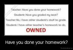 have you done your homework us