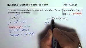 write factored to standard form of quadratic equation find y intercept
