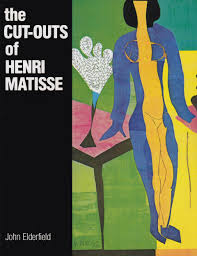 the cut outs of henri matisse john elderfield henri matisse the cut outs of henri matisse john elderfield henri matisse 9780807608869 com books
