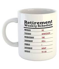 imprint funny retirement weekly schedule es printed coffee mug cup best retirement mug retirement gift ideas for family ceramic coffee mug