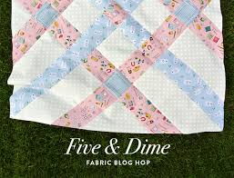 Five & Dime Fabric Blog Hop - Suzy Quilts & Five-and-Dime-Fabric-Blog-Hop Adamdwight.com