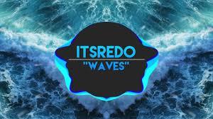 Itsredo Waves Free Download Youtube