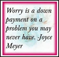Joyce Meyer Quotes Fascinating Worry Is A Downpayment Quotes Pinterest Joyce Meyer Quotes