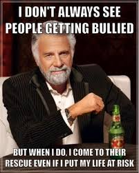 An antibullying meme- Stick up for someone who is being bullied ... via Relatably.com
