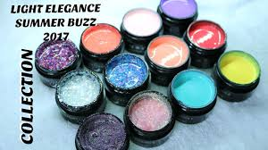 Light Elegance Get Buzzed Light Elegance New Summer Buzz 2017 Collection How To Use Gel For Acrylic Techs