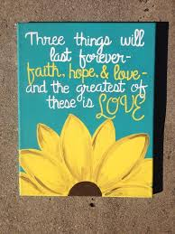 11x14 sunflower canvas three things will last forever