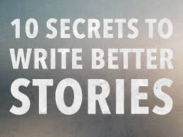 how to write a story the best secrets how to write a story 10 secrets to write better stories