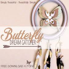 Meanings Of Dream Catchers Magnificent How To Make A Butterfly Dream Catcher With Special Meaning