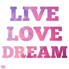 Live Love Dream Quotes Best of Live Love Dream Quotes 24 Joyfulvoices