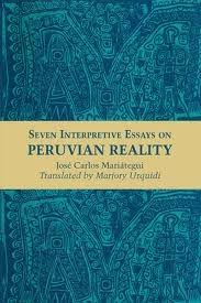 seven interpretive essays on vian reality by jose carlos  seven interpretive essays on vian reality by jose carlos mariategui
