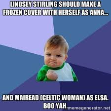 Lindsey Stirling should make a Frozen cover with herself as Anna ... via Relatably.com
