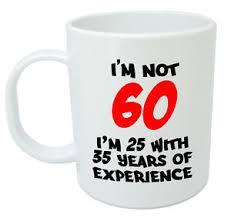 image is loading i 039 m not 60 mug funny 60th