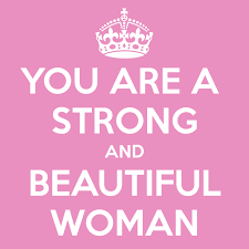 Strong Beautiful Woman Quotes Best Of You Are A Strong And Beautiful Woman Golfian