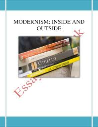 modernism inside and outside essay sample modernism inside and outside