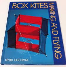 Box Kite Designs Plans Making And Flying Box Kites Amazon Co Uk Bill Cochrane