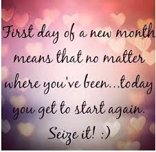 Quote Of The Month Inspiration Great Quote First Day Of A New Month Means That No Matter Where
