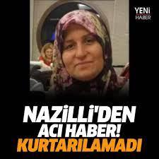 Nazilli'm Sayfası - NAZİLLİ'DE ACI HABER! HABER :https://www.aydinyenihaber.com/haber/5634092/nazilliden-aci-haber-kurtarilamadi    F