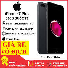 Rẻ Vô Địch] điện thoại Apple Iphone 7 Plus bản Quốc Tế mới 99% - Chơi Game  mượt - Điện Thoại - Máy Tính Bảng