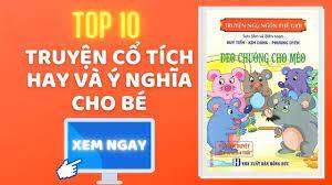 TOP 10 TRUYỆN CỔ TÍCH HAY VÀ Ý NGHĨA CHO BÉ - YouTube