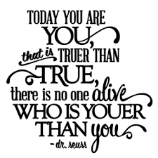 Image result for dr seuss quote today you are you