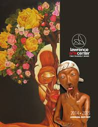 2014 15 Annual Report by Lawrence Arts Center issuu
