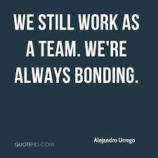 Bonding Quotes Bonding Quotes Best Alejandro Urrego Quotes Quotehd Motivational 11