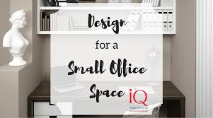 Love Where You Work Office Design For A Small Space IQ Total Source Classy Design Small Office Space