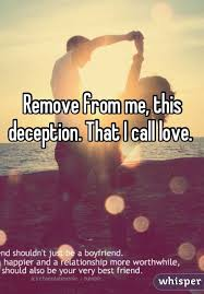Remove From Me This Deception That I Call Love Enchanting Love Deception