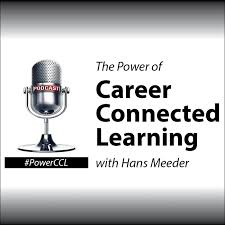 The Power of Career Connected Learning with Hans Meeder
