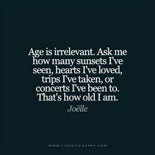 Age Beauty Quotes Best of Inspirational Quotes Age Is Irrelevant Ask Me How Many Sunsets