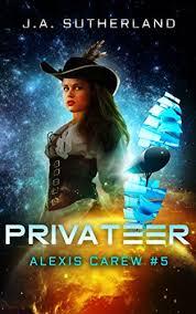 Amazon.com: Privateer (Alexis Carew Book 5) eBook: Sutherland ...