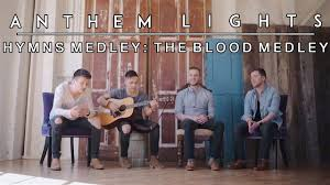 Just Be You Anthem Lights Free Mp3 Download Hymns Medley The Blood Medley Anthem Lights Anthem